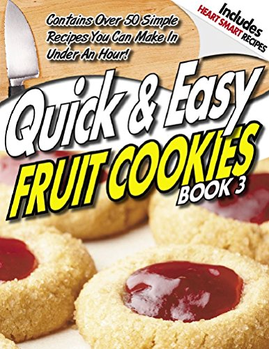 QUICK & EASY GUIDE® to FRUIT COOKIE Recipes - Volume 3 (QUICK & EASY GUIDES® Book 12) (English Edition)