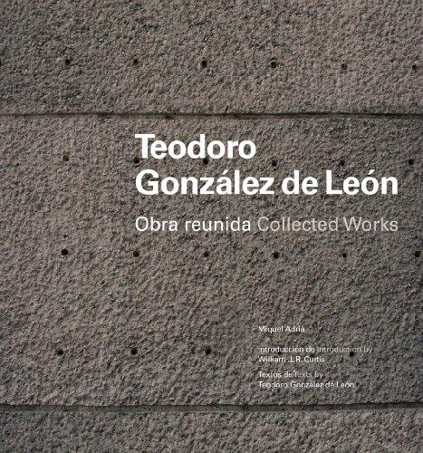 Teodoro Gonzalez de Leon: Collected Works