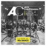 Classical 90s Dance - Alex Christensen & the Berlin Orchestra