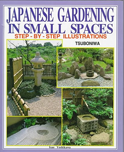 [(Japanese Gardening in Small Spaces : Step-By-Step Illustrations)] [By (author) Isao Yoshikawa] published on (December, 1997)