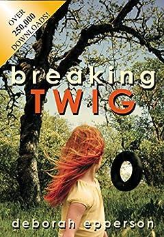 Breaking TWIG (English Edition) von [Epperson, Deborah]