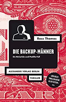 die-backup-mnner-ein-mccorkle-und-padillo-fall-ross-thomas-edition