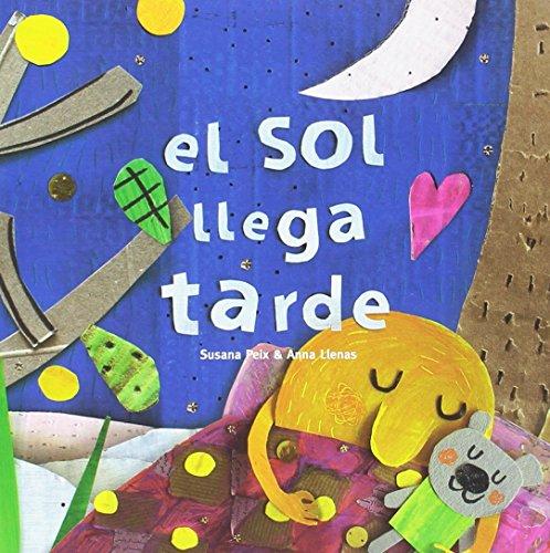 Sol llega tarde, El por Anna Llenas Serra