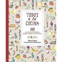 Todos a la cocina: 100 recetas para intolerantes al gluten, al huevo y a la lactosa: 97 (Álbumes ilustrados)