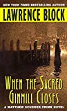 When the Sacred Ginmill Closes (Matthew Scudder Series) by Lawrence Block (2002-04-30)