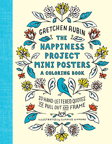 The Happiness Project Mini Posters: A Coloring Book: 20 Hand-Lettered Quotes to Pull Out and Frame (Manager Mini-poster)