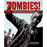 ZOMBIES! An Illustrated History of the Undead