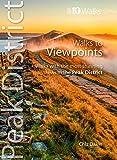 Walks to Viewpoints (Top 10 Walks) (Peak District: Top 10 Walks)