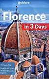 Florence in 3 Days (Travel Guide 2017):A Perfect Plan with the Best Things to do in Florence,Italy: Best value hotels & restaurants. What to see. How to pre-book sights to Save Money and Time.