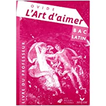 Bac Latin Ovide L'art d'aimer : Livre du professeur