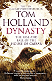 Dynasty: The Rise and Fall of the House of Caesar (English Edition)