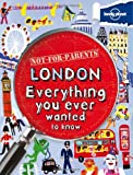 Lonely Planet Not-for-Parents London [Idioma Inglés]