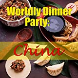 Worldly Dinner Party: China