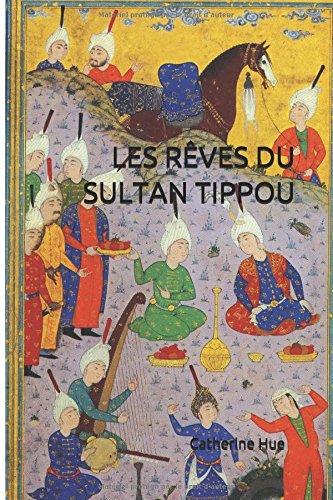 LES REVES DU SULTAN TIPPOU