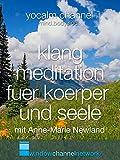 Klang meditation fuer Koerper und Seele mit Anne-Marie Newland