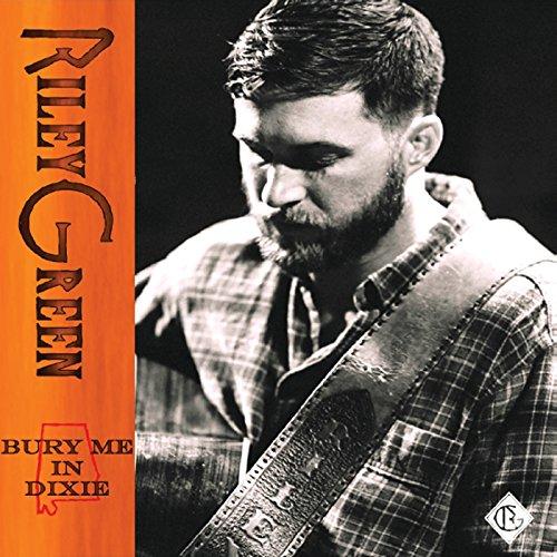 Bury Me In Dixie - Riley Green