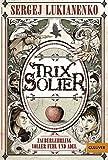 'Trix Solier, Zauberlehrling voller Fehl und Adel: Roman (Gulliver)' von Sergej Lukianenko