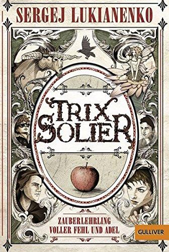 trix-solier-zauberlehrling-voller-fehl-und-adel-roman-gulliver