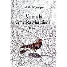 Viaje a la América Meridional. Tomo III (Travaux de l'IFÉA)