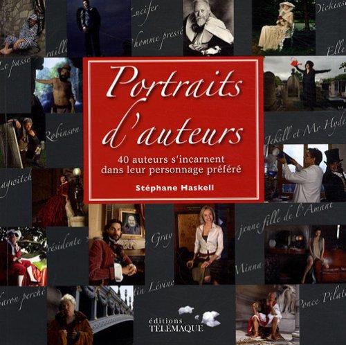 Portraits d'auteurs : 40 écrivains s'incarnent dans leur personnage préféré