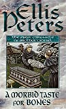 A Morbid Taste For Bones: The First Chronicle of Brother Cadfael (Cadfael Chronicles)