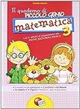 Il quaderno di piccolo genio. Matematica. Con Attività di preparazione alle Prove Nazionali INVALSI. Per la Scuola elementare: 3