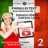 Italienisch Lernen – Einfach Lesen | Einfach Hören | Paralleltext: Italienisch Audio-Sprachkurs Nr. 2 (Einfach Italienisch Lernen | Hören & Lesen)