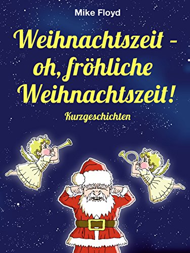 Buchseite und Rezensionen zu 'Weihnachtszeit - oh, fröhliche Weihnachtszeit!' von Mike Floyd