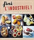 Fini l'industriel ! 100 recettes tout
