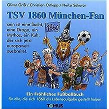 TSV 1860 München-Fan (Tomus - Fröhliche Fussball-Fan-Bücher)