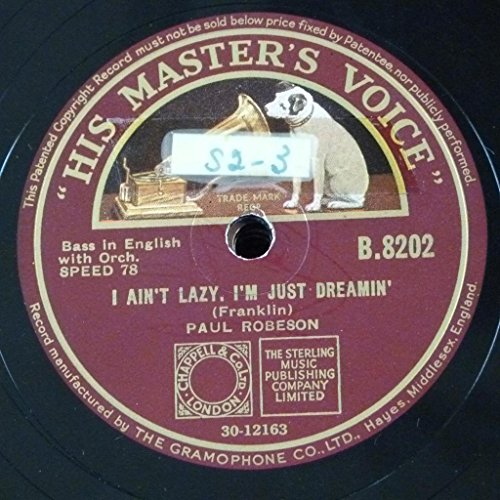 78rpm-paul-robeson-i-aint-lazy-im-just-dreamin-little-man-youve-had-a-busy-day