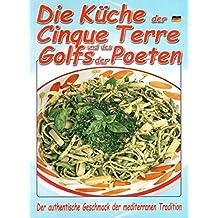 Die Küche der Cinque Terre und des Golfs der Poeten: Der authentische Geschmack der mediterranen Tradition