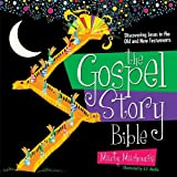 By Marty Machowski The Gospel Story Bible: Discovering Jesus in the Old and New Testaments