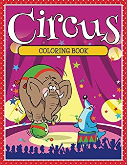 Circus Coloring Book: Coloring Books For Kids (art Book Series) por Speedy Publishing Llc epub