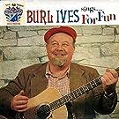 Burl Ives Sings for Fun