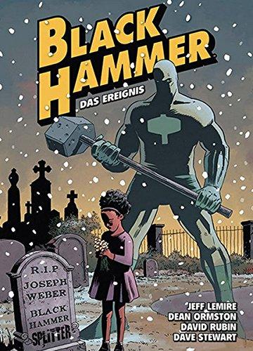 Black Hammer. Band 2: Das Ereignis (Team Hammer)
