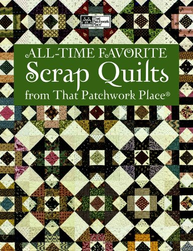 All-time Favorite Scrap Quilts (That Patchwork Place)