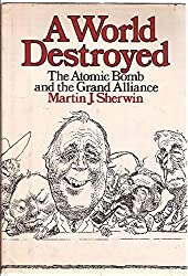 A World Destroyed: The Atomic Bomb and the Grand Alliance