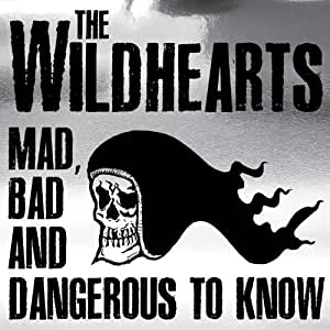 Mad,Bad & Dangerous To Know
