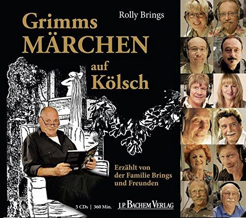 Download Grimms Märchen auf Kölsch: Erzählt von der Familie Brings und Freunden
