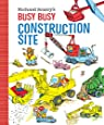 Richard Scarry's Busy, Busy Construction Site par Scarry