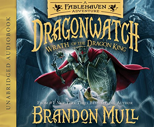 Wrath of the Dragon King (Dragonwatch: A Fablehaven Adventure, Band 2)