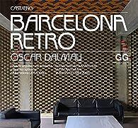 Barcelona Retro. Guía de arquitectura moderna y de artes aplicadas en Barcelona par Òscar Dalmau