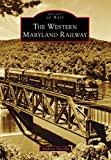The Western Maryland Railway (Images of Rail) (English Edition)
