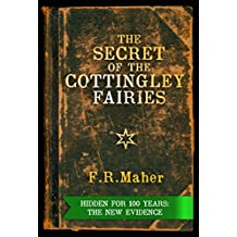The Secret of the Cottingley Fairies: Hidden for 100 Years: The New Evidence (English Edition)