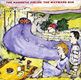 Songtexte von The Magnetic Fields - The Wayward Bus / Distant Plastic Trees