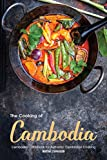 The Cooking of Cambodia: Cambodian Cookbook for Authentic Cambodian Cooking (English Edition)