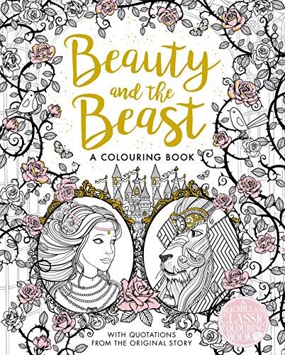 The Beauty and the Beast Colouring Book (Macmillan Classic Colouring Books) por Gabrielle-Suzanne De Villeneuve
