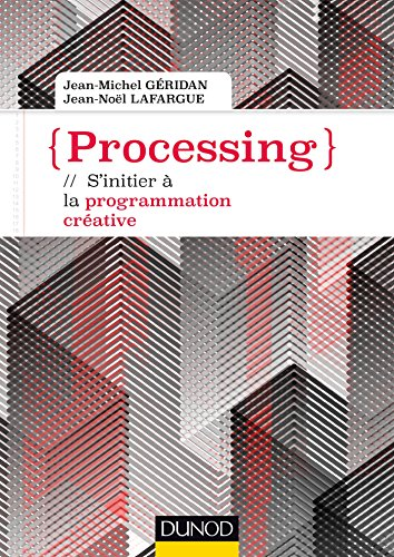 Processing - S'initier à la programmation créative par Jean-Michel Géridan