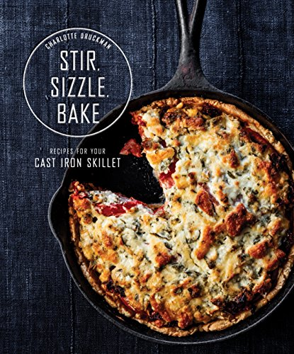 Stir, Sizzle, Bake: Recipes for Your Cast-Iron Skillet (English Edition)